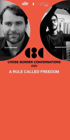 Aniruddh Mehta X Julius Wiedemann: Cross Border Conversations