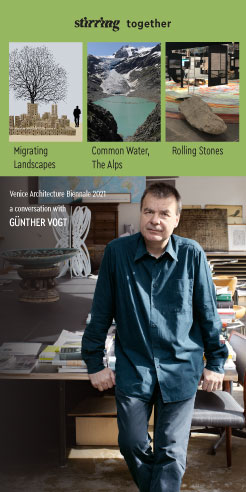 STIRring Together: Günther Vogt on the rapid 'metamorphosis' of landscapes