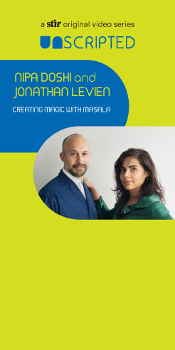 UNSCRIPTED with Nipa Doshi and Jonathan Levien: Creating Magic with Masala
