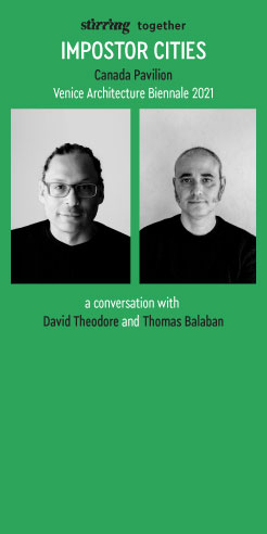 STIRring Together: David Theodore and Thomas Balaban on 'Impostor Cities'