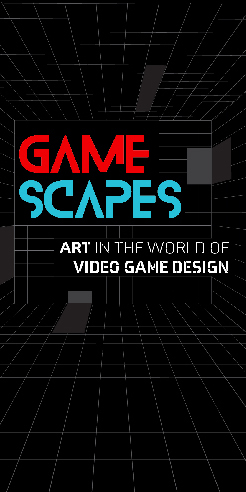 Gamescapes: Art in The World of Video Game Design