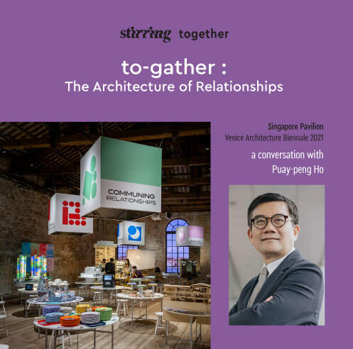 STIRring Together: Probing the Architecture of Relationships at the Singapore Pavilion