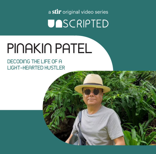 UNSCRIPTED with Pinakin Patel: Decoding the life of a light-hearted hustler