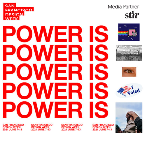 San Francisco Design Week highlighted the role of power in creative disciplines