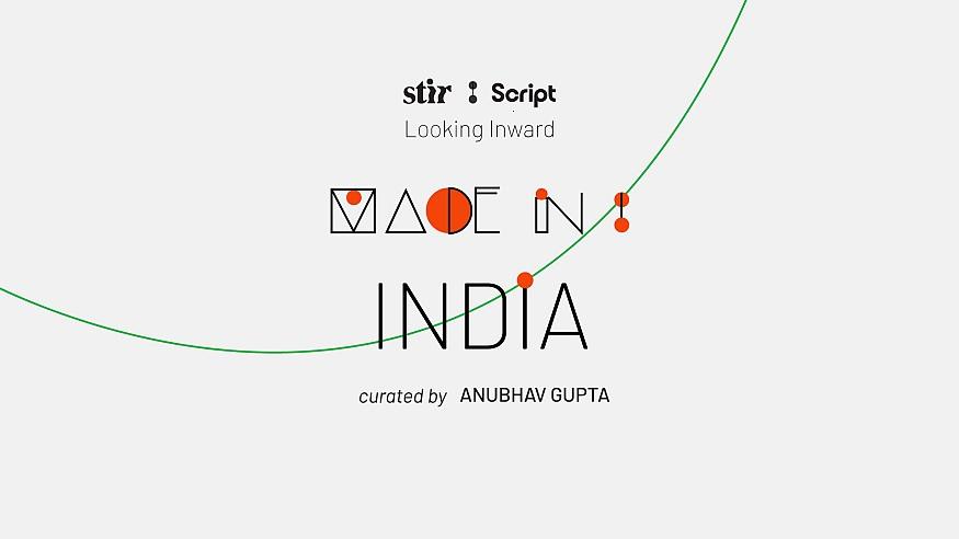 Made in India: Curated by Anubhav Gupta