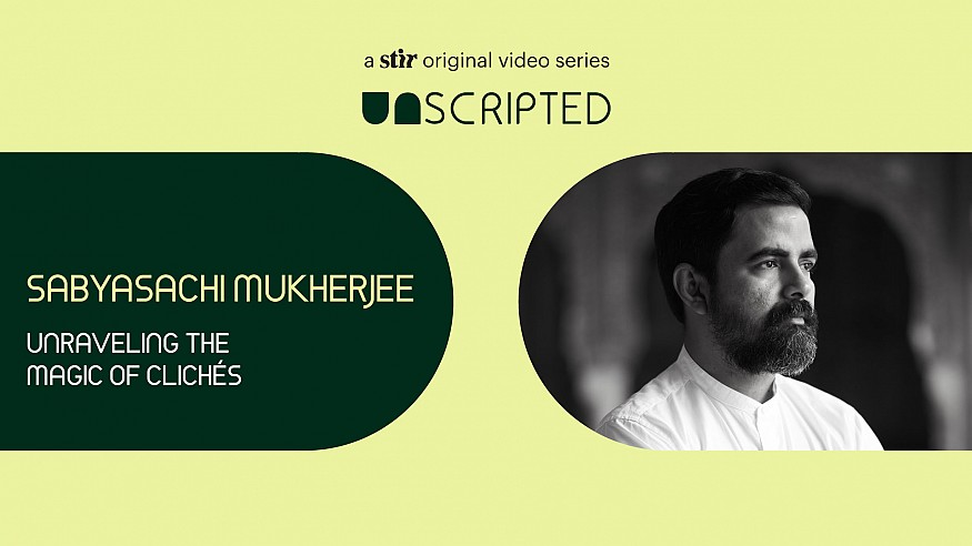 UNSCRIPTED with Sabyasachi Mukherjee: Unraveling the magic of clichés