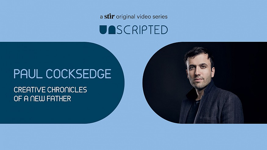 UNSCRIPTED with Paul Cocksedge: Creative chronicles of a new father