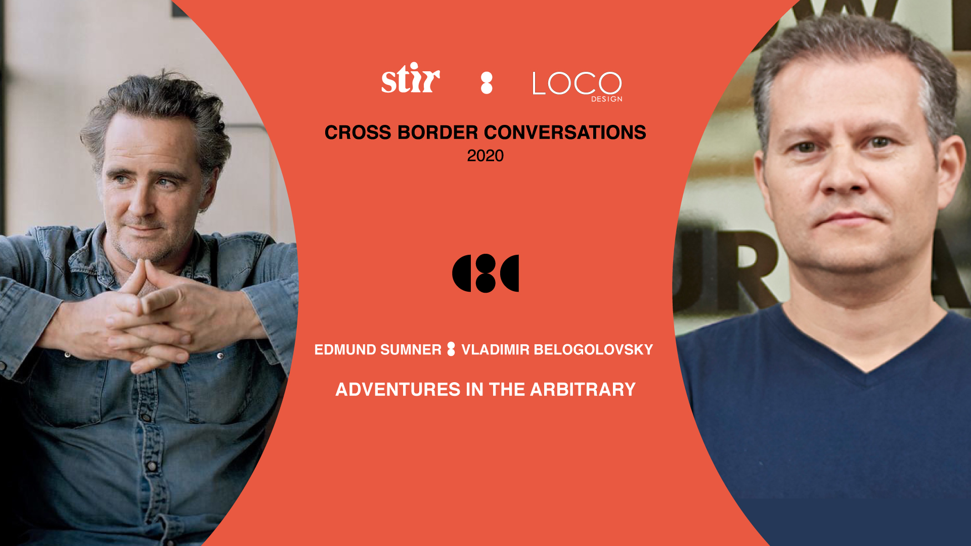 Cross Border Conversations | Edmund Sumner X Vladimir Belogolovsky | STIR X LOCO Design