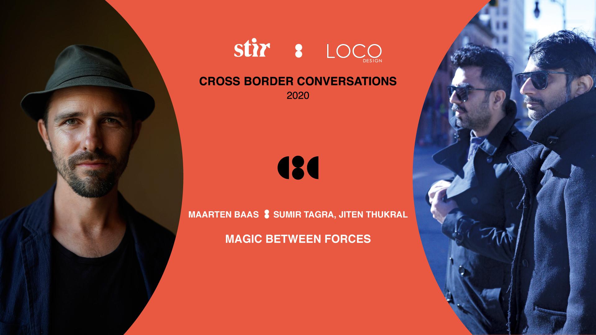 Cross Border Conversations | Maarten Baas X Thukral and Tagra | STIR X LOCO Design