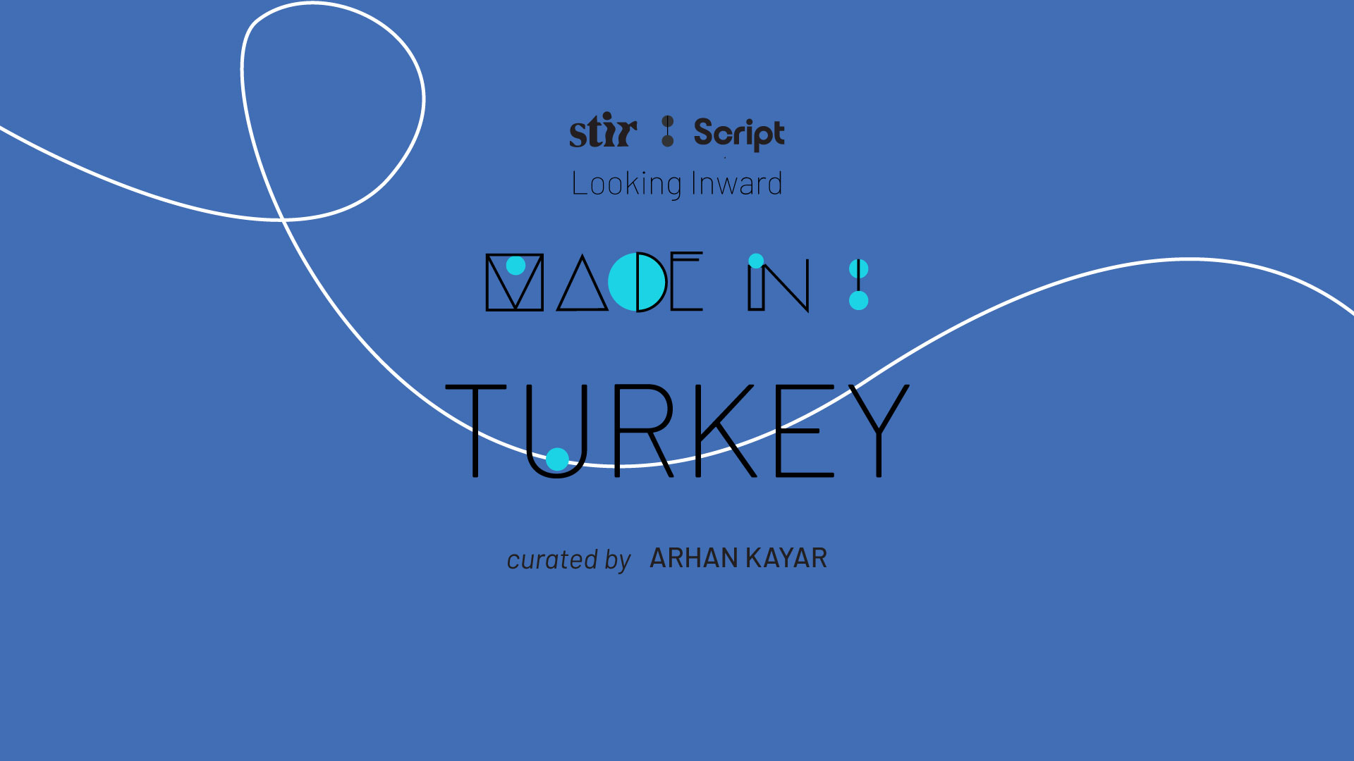 Made in Turkey: Curated by Arhan Kayar