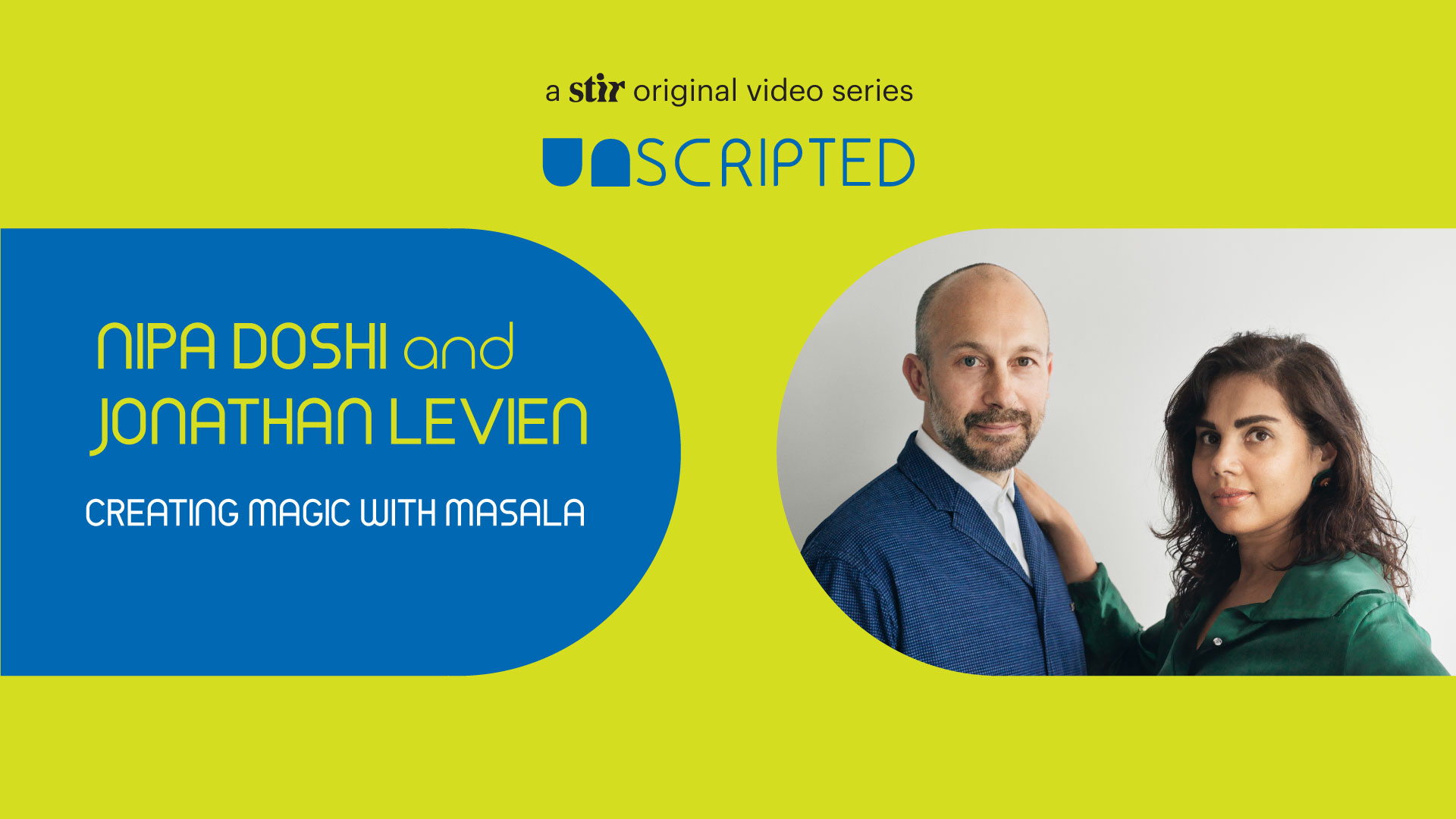 UNSCRIPTED with Nipa Doshi and Jonathan Levien | Doshi Levien | Interviews | STIRworld