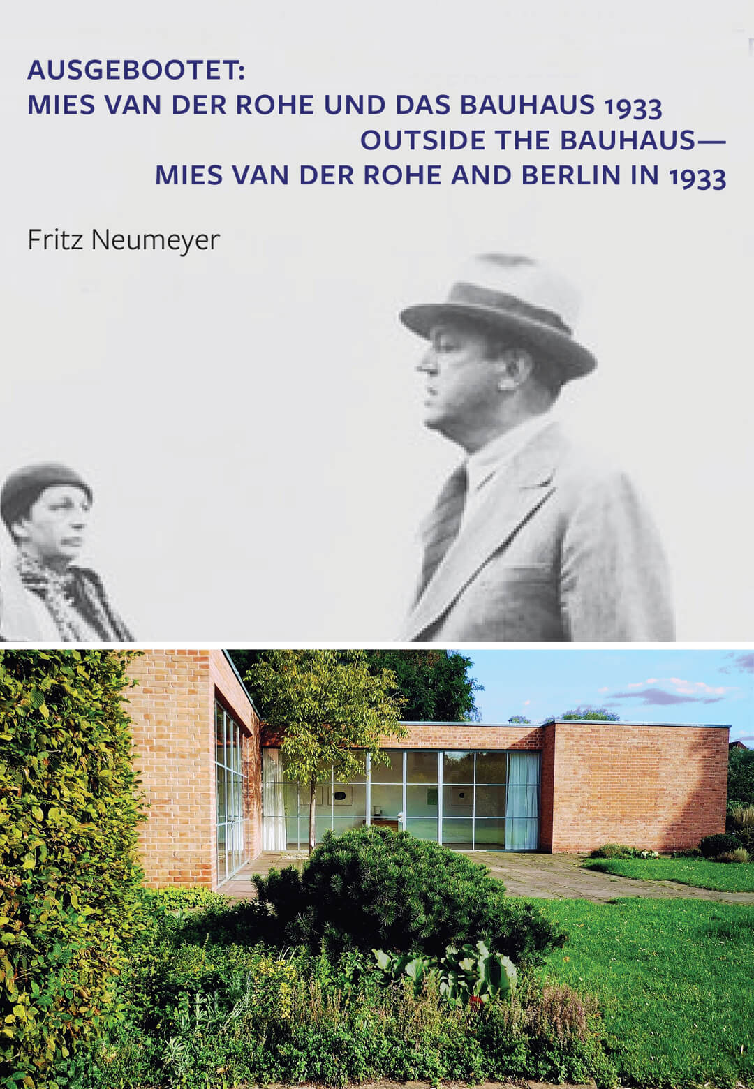Cover from Fritz Neumeyer's book outside the Bauhaus - Mies van der Rohe and Berlin in 1933. External view of the Lemke House from 2011| Mies goes Future | Mies van der Rohe Haus | STIRworld