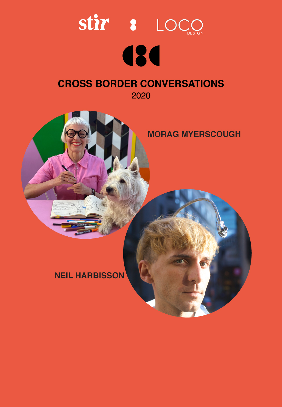 Cross Border Conversations | Morag Myerscough X Neil Harbisson | STIR X LOCO Design