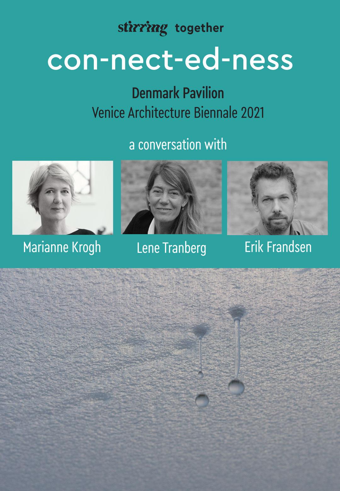 STIRring together with Marianne Krogh, Lene Tranberg, Erik Frandsen | Venice Architecture Biennale 2021 | Danish Pavilion | Marianne Krogh, Lene Tranberg, Erik Frandsen| STIRworld