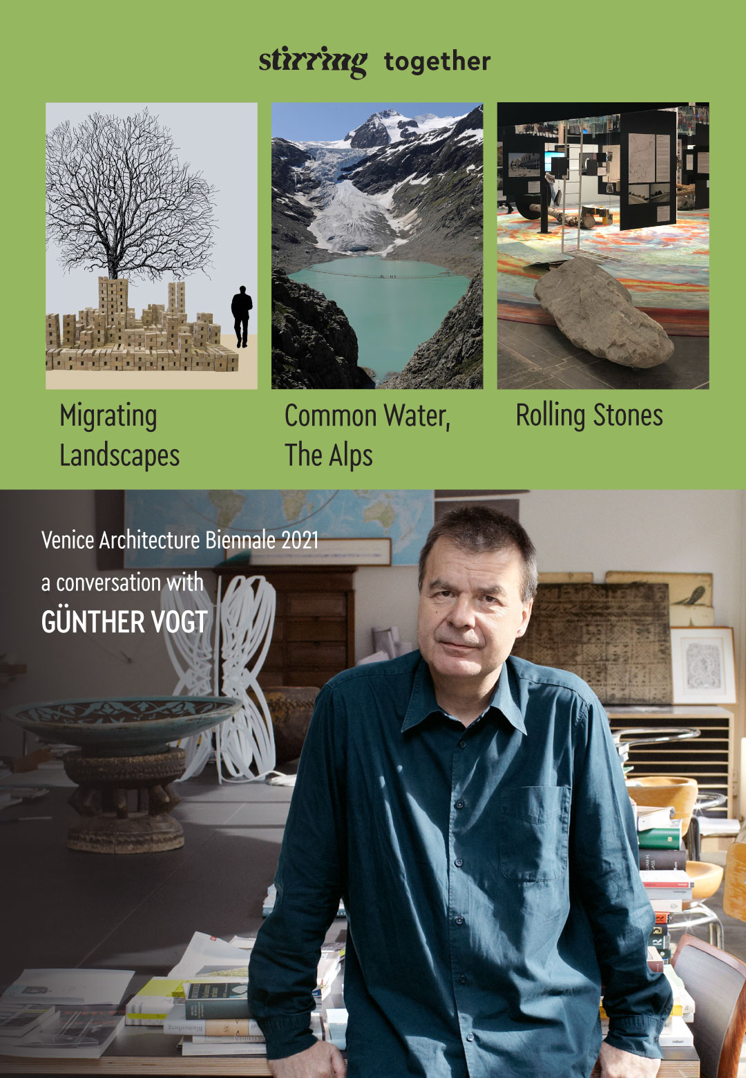 Günther Vogt's exhibitions at the VAB encompass transforming landscapes seen through three basal elements, stone, water, and vegetation | Rolling Stones, Migrating Landscapes, Common Water – The Alps | Günther Vogt | STIRworld