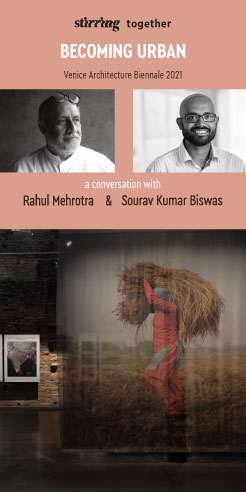 STIRring Together: Rahul Mehrotra and Sourav Biswas on Becoming Urban