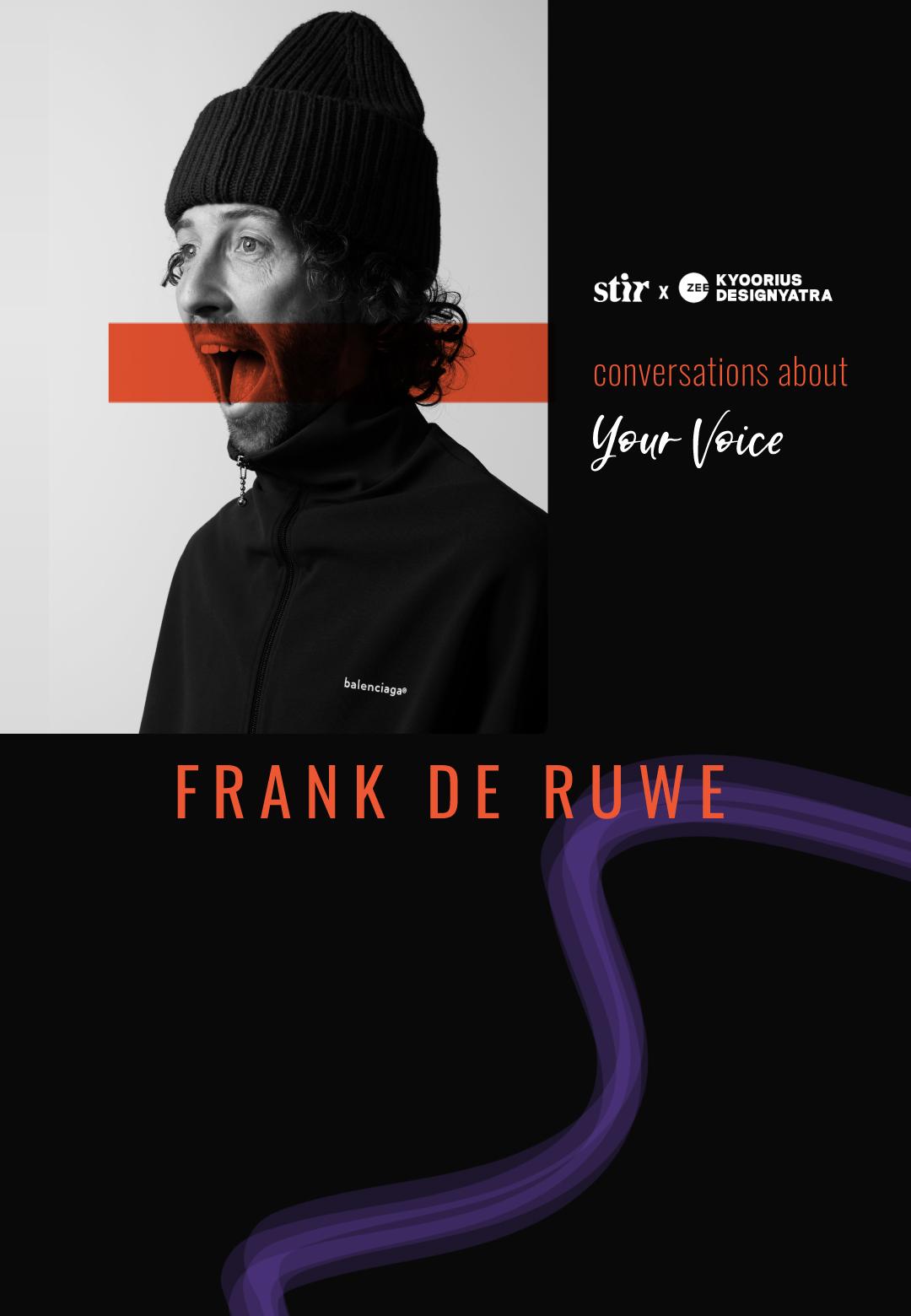 Frank de Ruwe in conversation with STIR | Conversations About Your Voice | STIR X Kyoorius Designyatra 2020 | STIRworld
