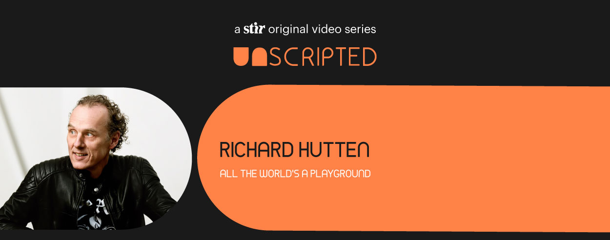 UNSCIPRTED with Richard Hutten: All the World's a Playground