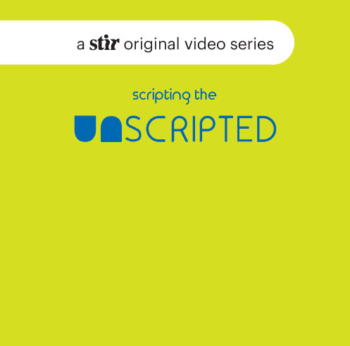 UNSCRIPTED: A video series of quick-witted conversations with creative innovators