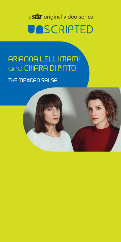 UNSCRIPTED with Arianna Lelli Mami and Chiara Di Pinto: The Mexican Salsa