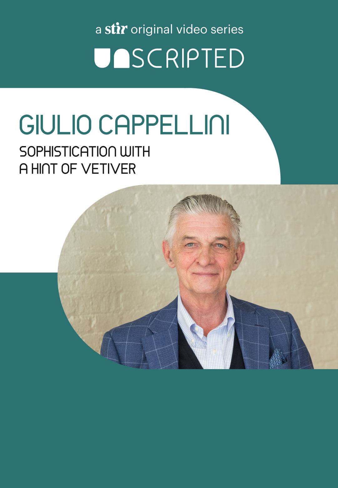 UNSCRIPTED with Giulio Cappellini | UNSCRIPTED with Giulio Cappellini | Interviews | STIRworld