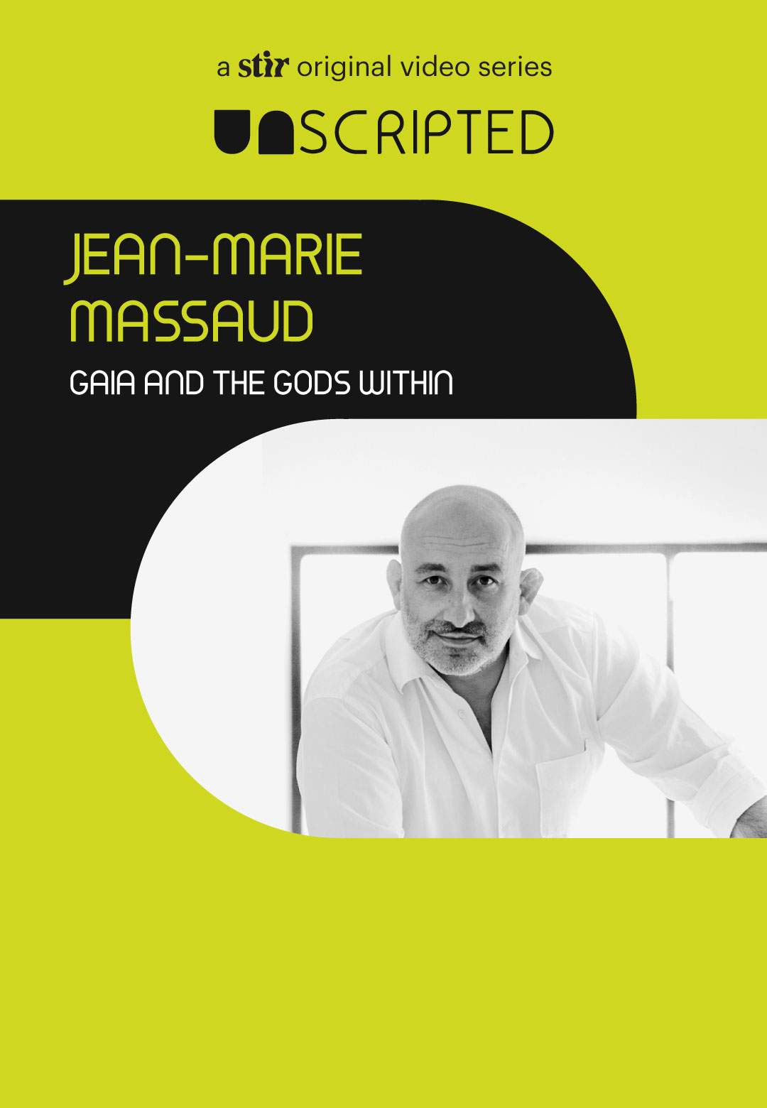 UNSCRIPTED with Jean-Marie Massaud   UNSCRIPTED with Jean-Marie Massaud   Interviews   STIRworld