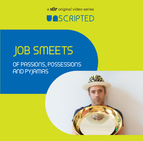 UNSCRIPTED with Job Smeets: Of Passions, Possessions and Pyjamas