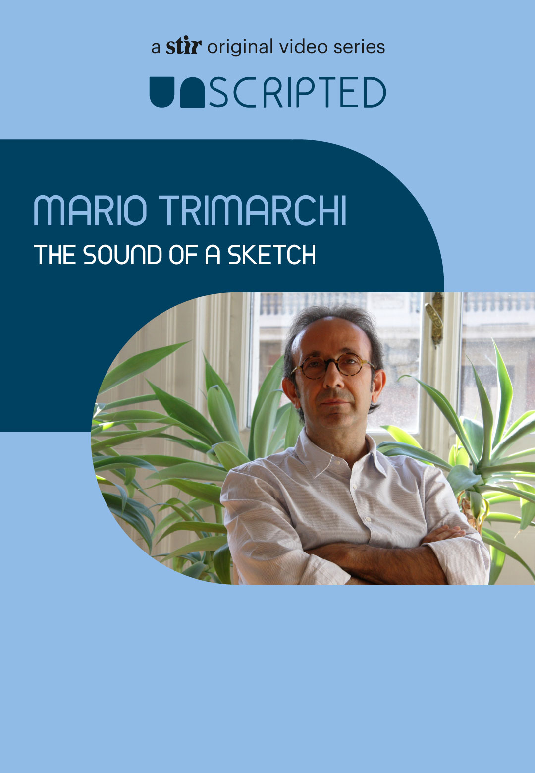 UNSCRIPTED with Mario Trimarchi | UNSCRIPTED with Mario Trimarchi | Interviews | STIRworld