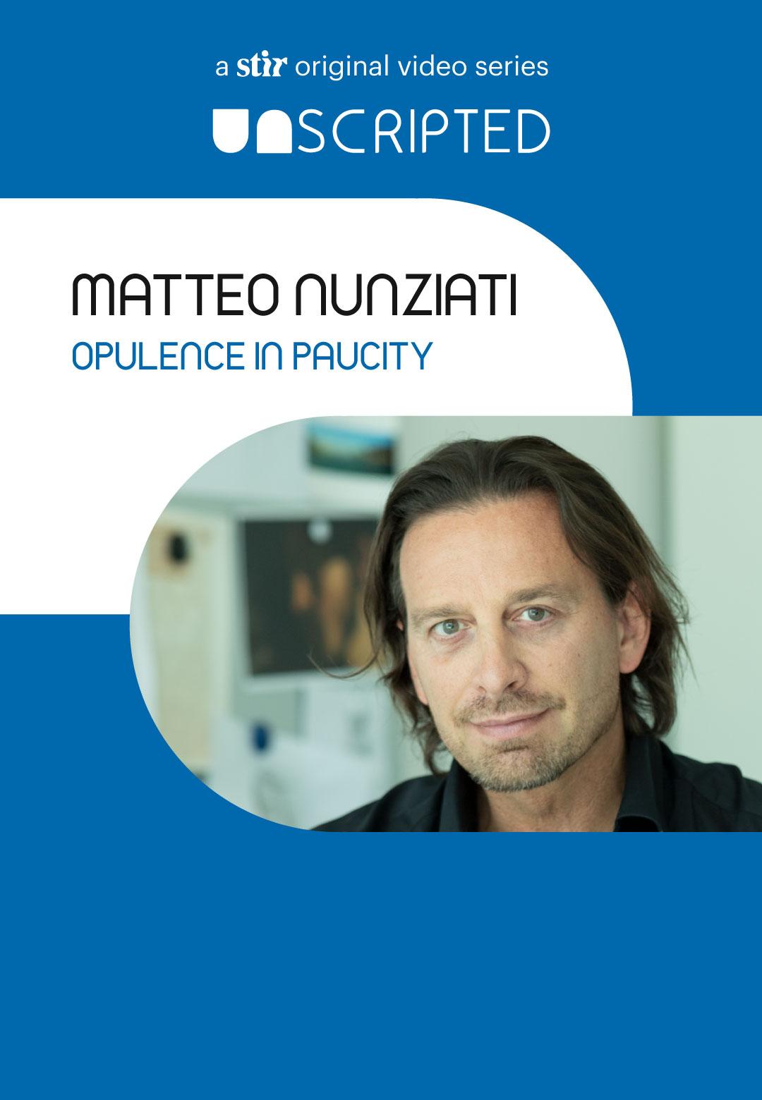 UNSCRIPTED with Matteo Nunziati | UNSCRIPTED with Matteo Nunziati | Interviews | STIRworld