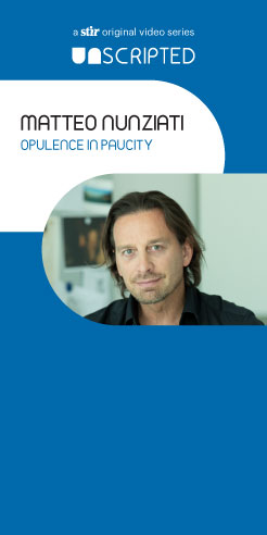 UNSCRIPTED with Matteo Nunziati: Opulence in Paucity