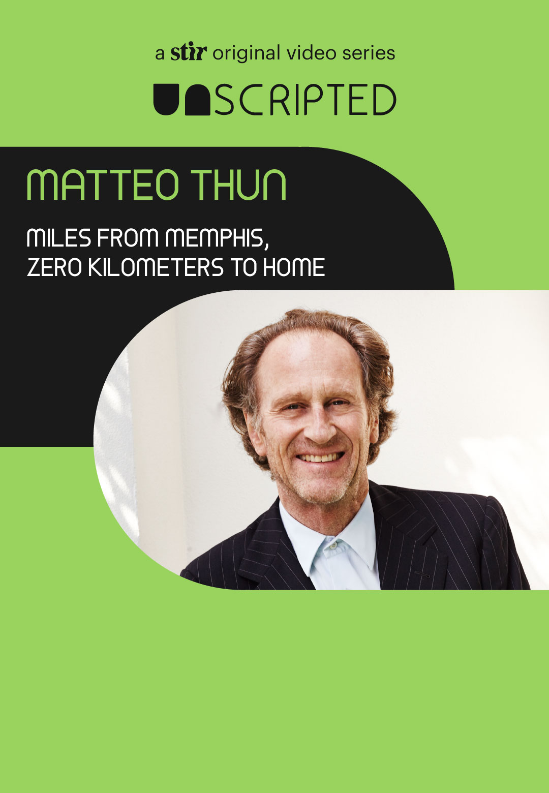 UNSCRIPTED with Matteo Thun | UNSCRIPTED with Matteo Thun | Interviews | STIRworld