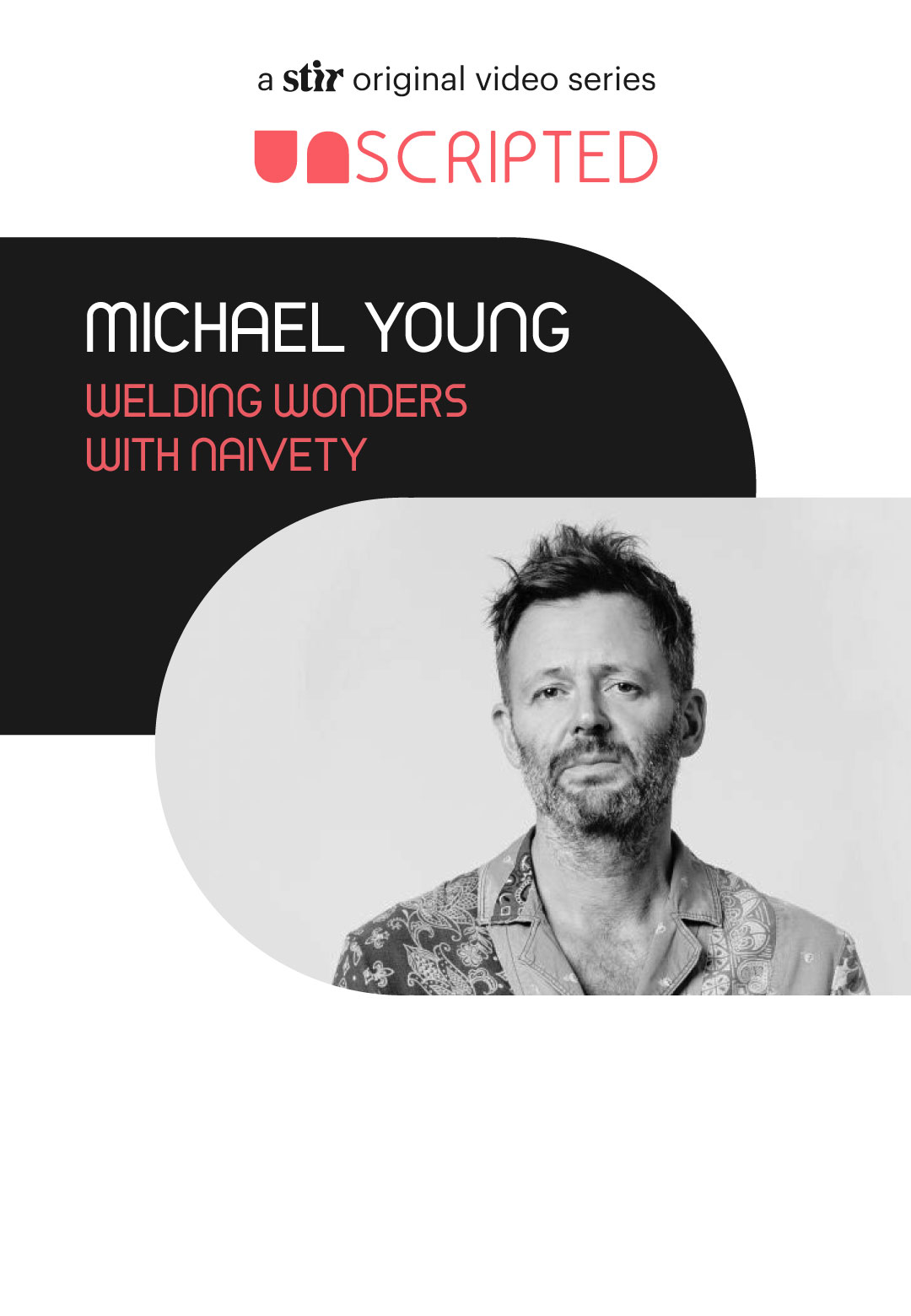 UNSCRIPTED with Michael Young | STIR Interviews | STIRworld