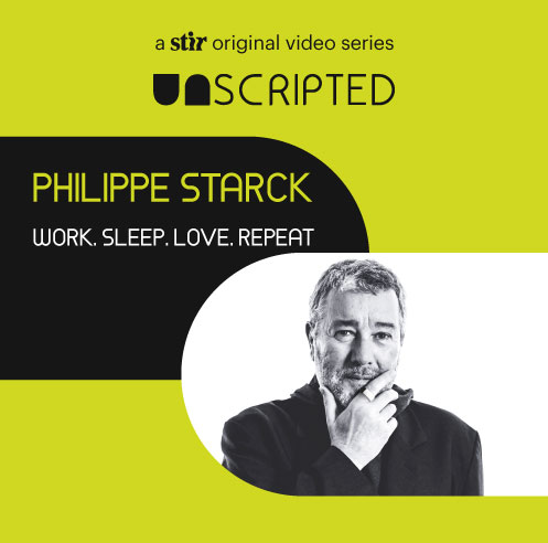 UNSCRIPTED with Philippe Starck: Work, Sleep. Love. Repeat