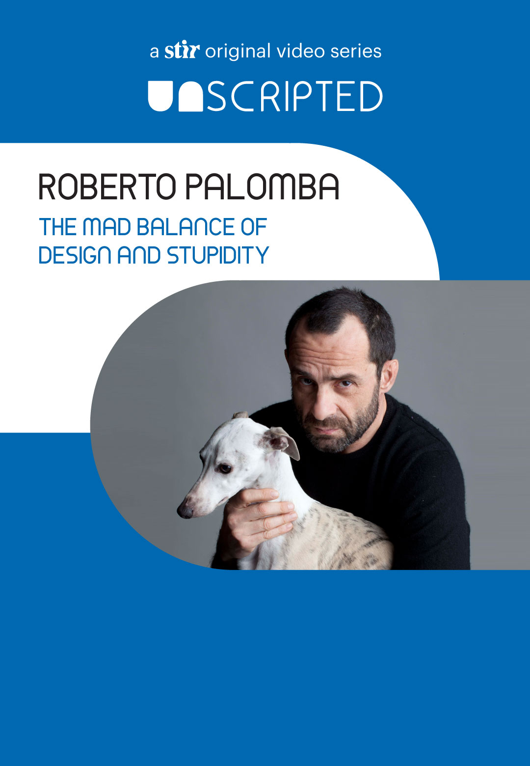 UNSCRIPTED with Roberto Palomba   Interviews   STIRworld