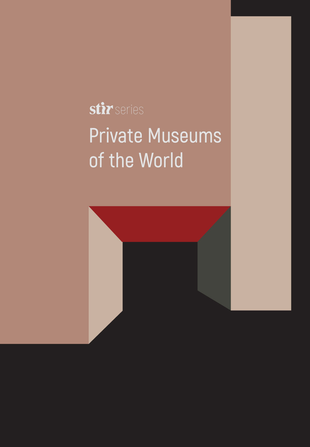 Private Museums of the World – specially curated series by STIR | Nadzena Siganporia | STIRworld