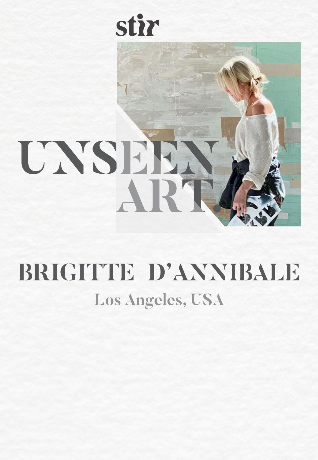 Artist Brigitte D'Annibale |Brigitte D'Annibale | Unseen Art | STIRworld