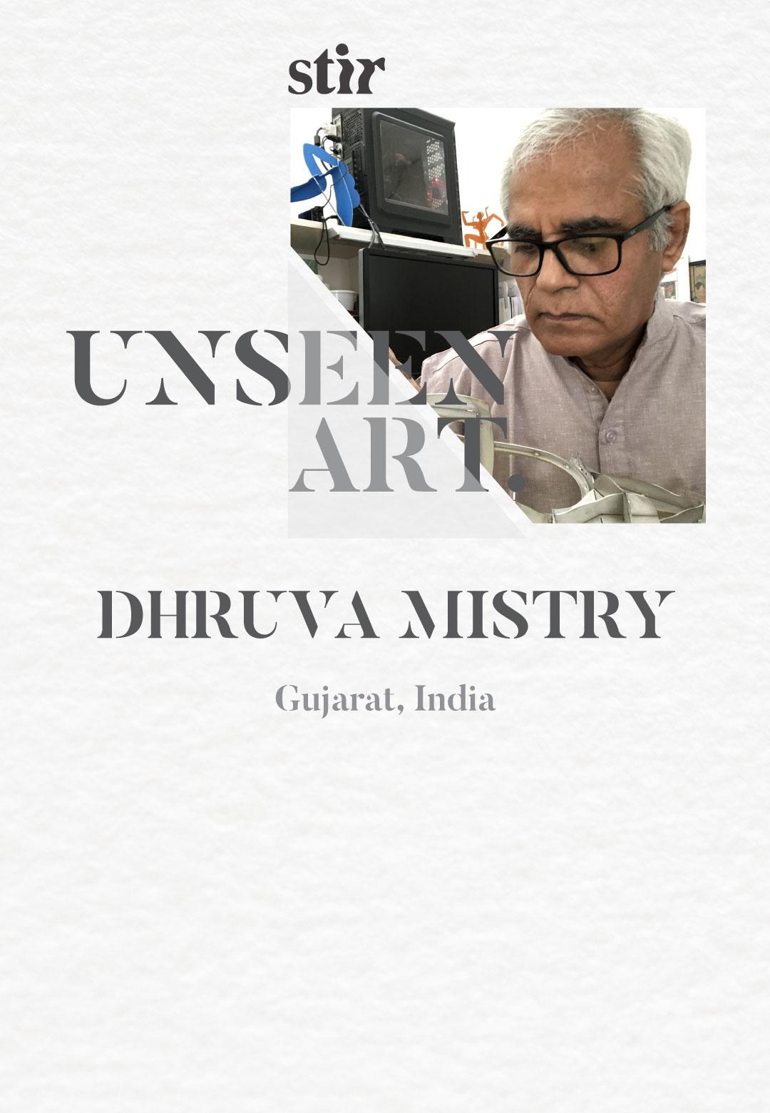 Dhruva Mistry  Unseen Art   STIRworld