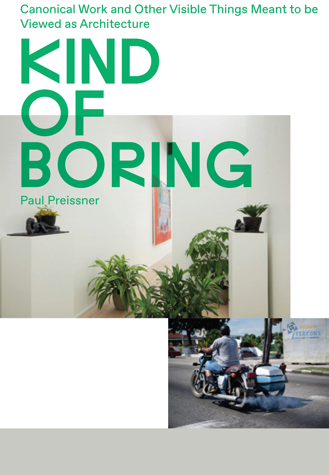Cover of 'Kind of Boring' by Paul Preissner; Jessie Edelman at Andrew Rafacz Gallery 2020; Photo of motorcyclist in Havana, Cuba 2017| Kind of Boring | STIRworld