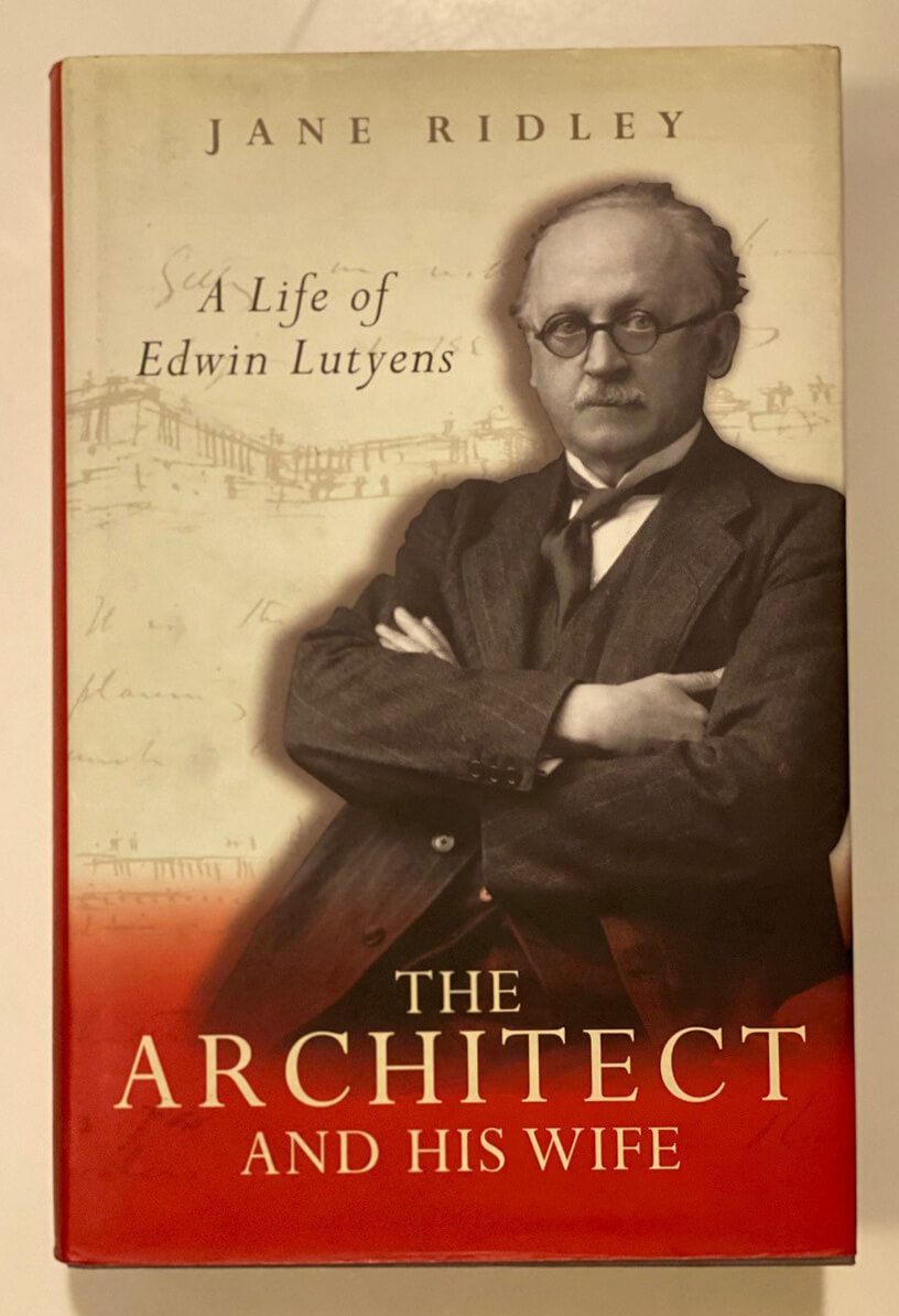 Front cover of 'The Architect and his Wife' by Jane Ridley | Edwin Lutyens | STIRworld