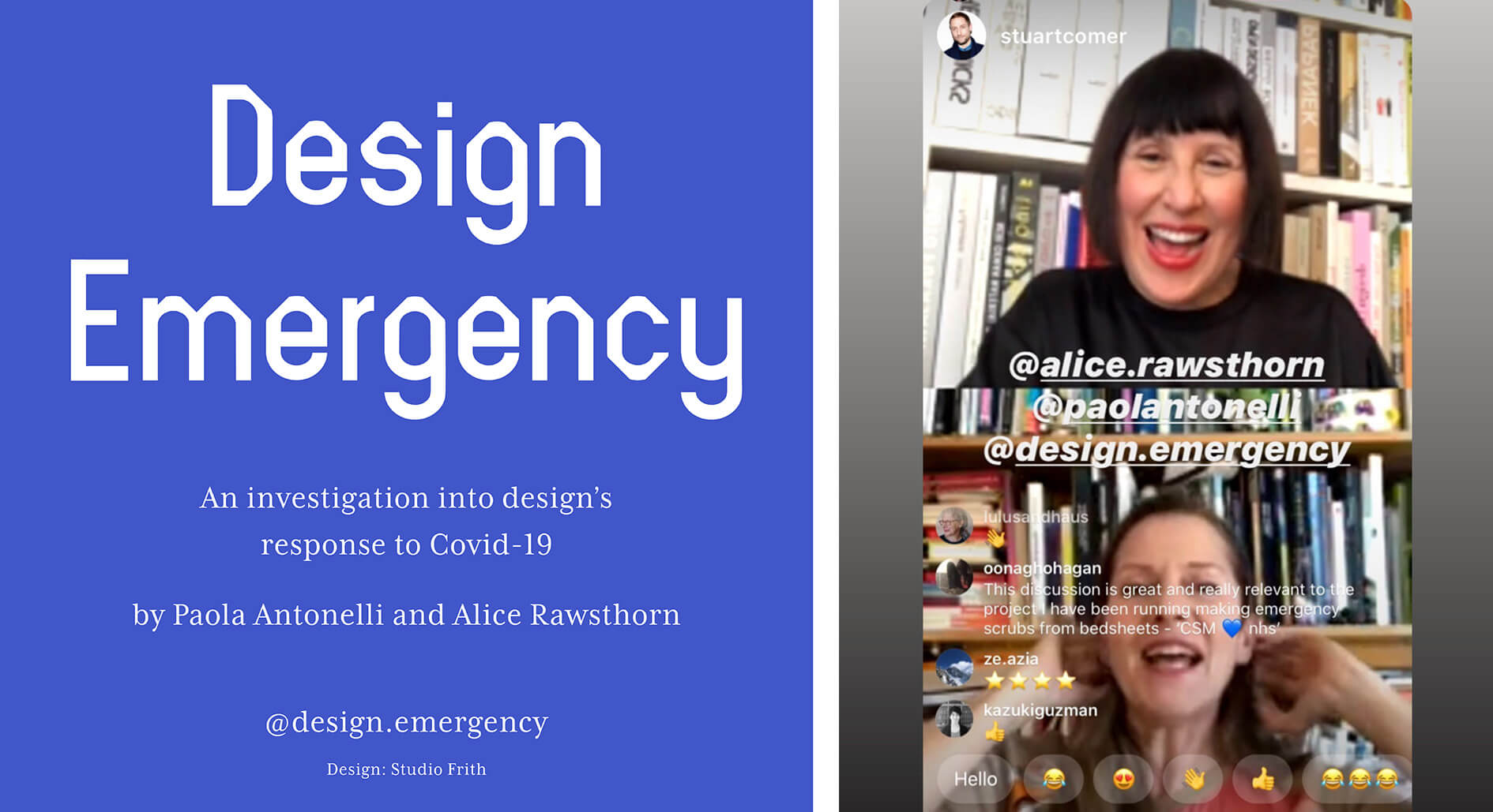 Left: Design Emergency, an investigation into design's response to COVID-19; Right: Alice Rawsthorn and Paola Antonelli discussing 'hacking' on IGTV | Alice Rawsthorn and Paola Antonelli | Design Emergency| STIRworld